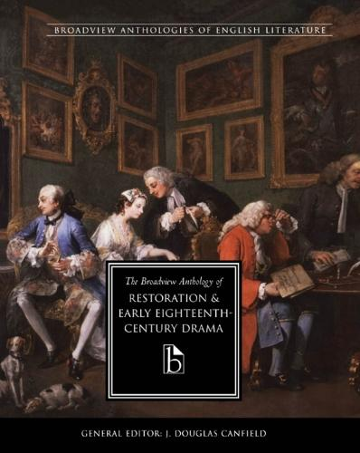 The Broadview Anthology of Restoration and Early Eighteenth Century Drama (Paperback)