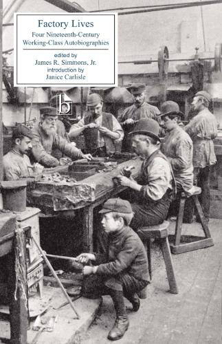 Factory Lives: Four Nineteenth-Century Working-Class Autobiographies (Paperback)