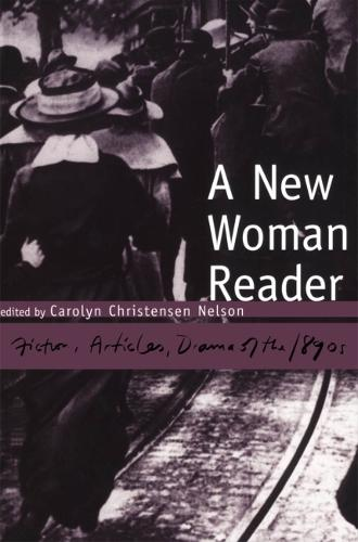 A New Woman Reader: Fiction, Drama and Articles of the 1890s (Hardback)