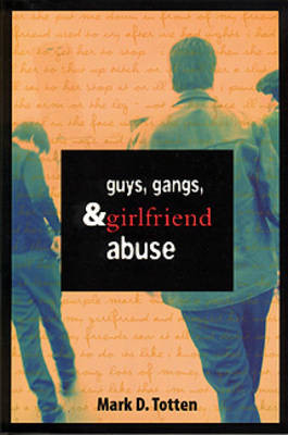 Guys, Gangs, and Girlfriend Abuse (Paperback)