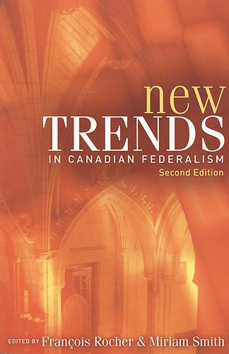 New Trends in Canadian Federalism (Paperback)