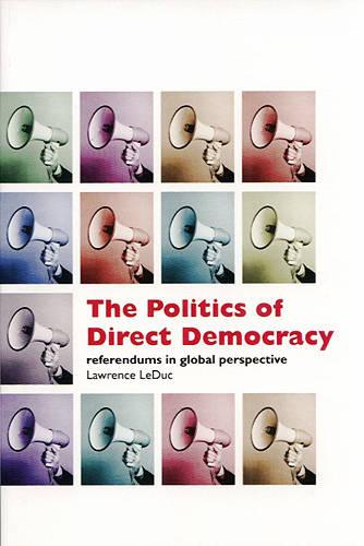 The Politics of Direct Democracy: Referendums in Global Perspective (Paperback)