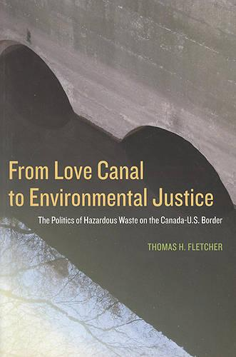 From Love Canal to Environmental Justice: The Politics of Hazardous Waste on the Canada - U.S. Border (Paperback)