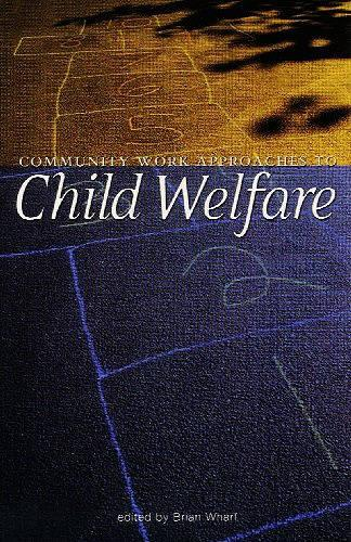 Community Work Approaches to Child Welfare (Paperback)