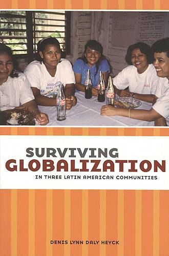 Surviving Globalization in Three Latin American Communities (Paperback)