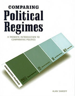 Comparing Political Regimes: A Thematic Introduction to Comparative Politics (Paperback)