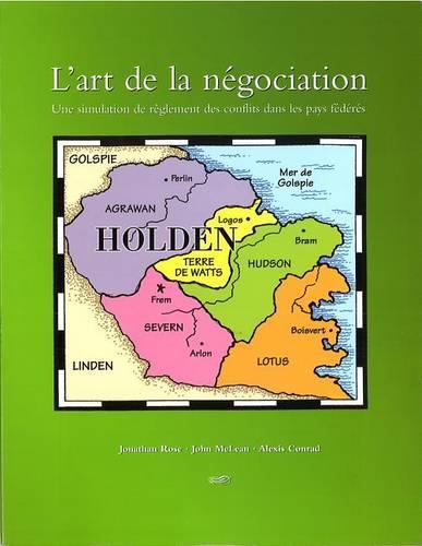 L'art de la negociation: Une simulation de reglement des conflits dans les pays federes (Paperback)