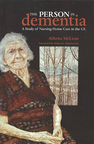The Person in Dementia: A Study of Nursing Home Care in the US - Teaching Culture: UTP Ethnographies for the Classroom (Paperback)