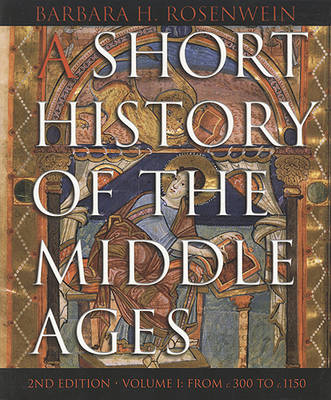 A Short History of the Middle Ages: From c.300 to c.1150 v. 1 (Paperback)