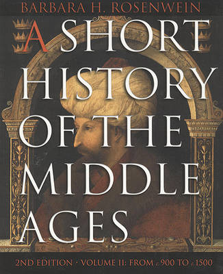 A Short History of the Middle Ages: From c. 900 to c. 1500 v. 2 (Paperback)