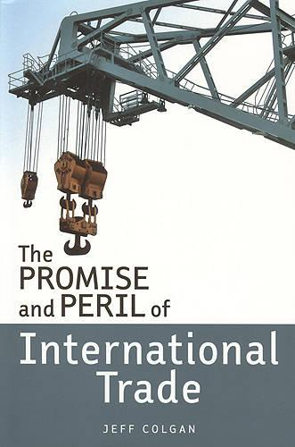 The Promise and Peril of International Trade (Paperback)