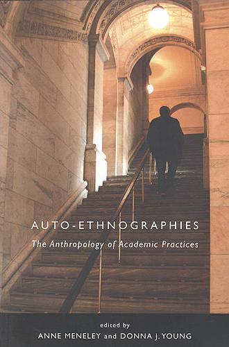 Auto-Ethnographies: The Anthropology of Academic Practices (Paperback)