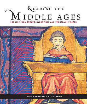Reading the Middle Ages: Sources from Europe, Byzantium, and the Islamic World (Paperback)