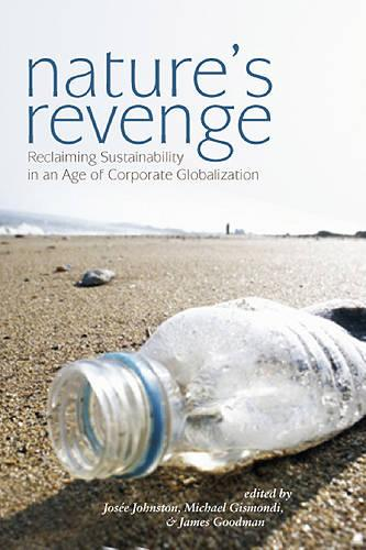 Nature's Revenge: Reclaiming Sustainability in an Age of Corporate Globalization (Paperback)