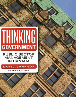 Thinking Government: Public Sector Management in Canada (Paperback)