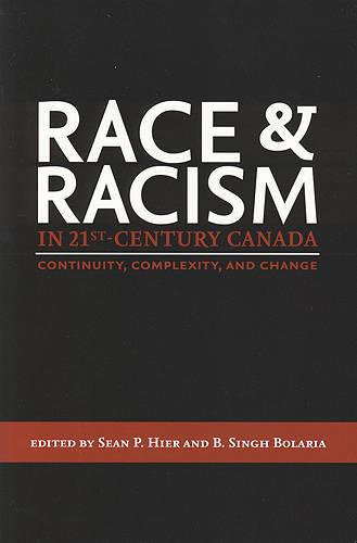 Race and Racism in 21st-Century Canada: Continuity, Complexity, and Change (Paperback)