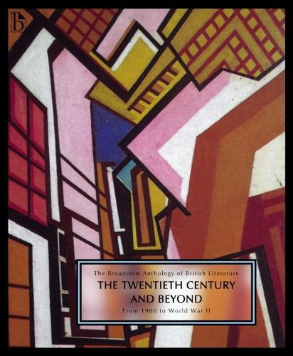 The Broadview Anthology of British Literature Volume 6A: The Twentieth Century and Beyond: From 1900 to Mid Century (Paperback)