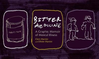Bitter Medicine: A Graphic Memoir of Mental Illness (Paperback)