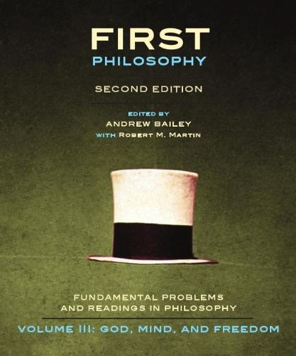First Philosophy: God, Mind, and Freedom, Second Edition: Fundamental Problems and Readings in Ph... (Paperback)