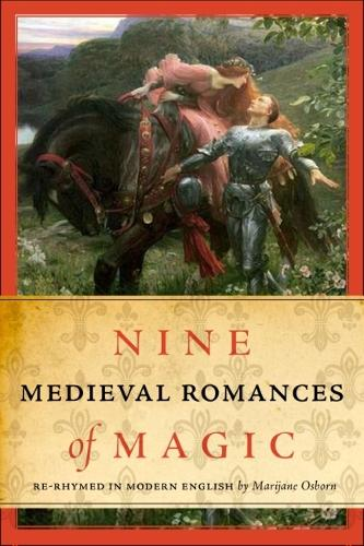 Nine Medieval Romances of Magic: Re-rhymed in Modern English (Paperback)