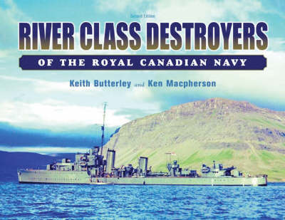 River Class Destroyers of the Royal Canadian Navy (Paperback)