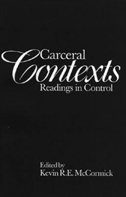 Carceral Contexts: Readings in Control (Hardback)