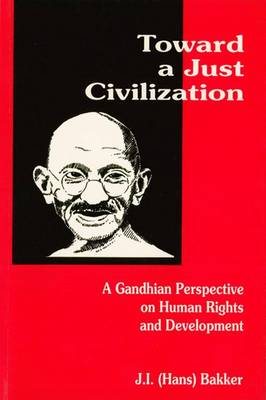Towards a Just Civilization: Gandhian Perspective on Human Rights and Development (Paperback)