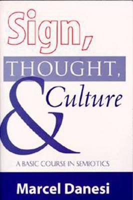 Sign, Thought and Culture: A Basic Course in Semiotics (Paperback)