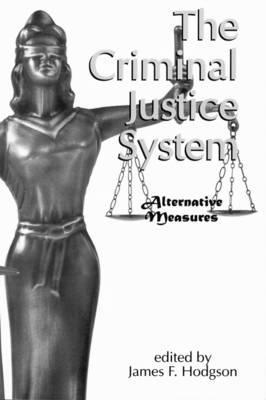 The Criminal Justice System: Alternative Measures (Paperback)