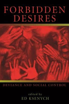 Forbidden Desires: Deviance and Social Control (Paperback)