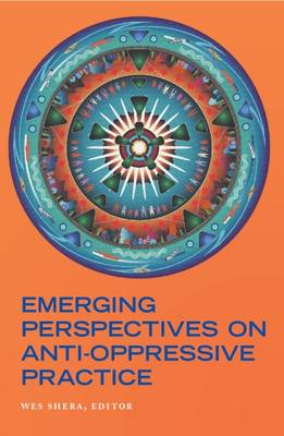 Emerging Perspectives on Anti-Oppressive Practice (Paperback)