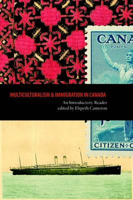 Multiculturalism and Immigration in Canada: An Introductory Reader (Paperback)