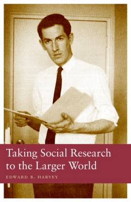 Taking Social Research to the Larger World (Paperback)
