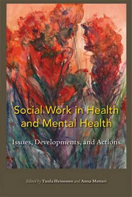 Social Work in Health and Mental Health: Issues, Developments and Actions (Paperback)