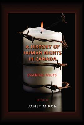 A History of Human Rights in Canada: Essential Issues (Paperback)