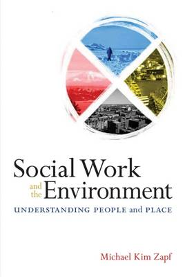 Social Work and the Environment: Understanding People and Place (Paperback)