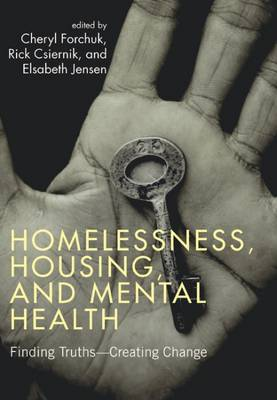 Homelessness, Housing, and Mental Health: Finding Truths - Creating Change (Paperback)