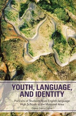 Youth, Language, and Identity: Portraits of Students from English-language High Schools in the Montreal Area (Paperback)