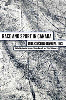 Race and Sport in Canada: Intersecting Inequalities (Paperback)