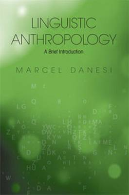 Linguistic Anthropology: A Brief Introduction (Paperback)