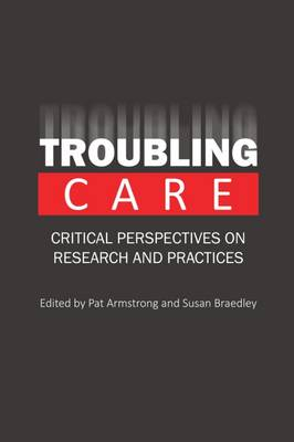 Troubling Care: Critical Perspectives on Research and Practices (Paperback)