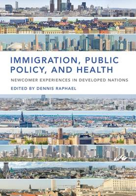 Immigration, Public Policy, and Health: Newcomer Experiences in Developed Nations (Paperback)