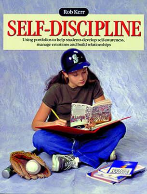 Self-discipline: Using Portfolios to Help Students Develop Self-awareness, Manage Emotions and Build Relationships (Paperback)