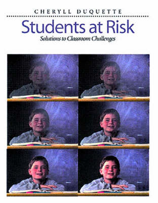Students at Risk: Solutions to Classroom Challenges (Paperback)