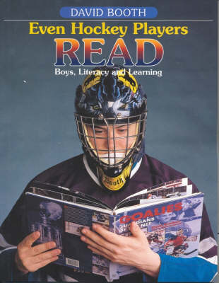 Even Hockey Players Read: Boys, literacy and learning (Paperback)