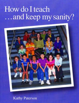 How Do I Teach...And Keep My Sanity? (Paperback)