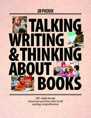 Talking, Writing, and Thinking About Books: 101 Ready-to-Use Classroom Activities That Build Reading Comprehension (Paperback)