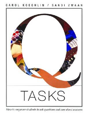 Q Tasks: How to Empower Students to Ask Questions and Care About Answers (Paperback)