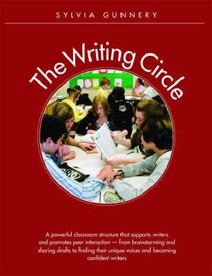 Writing Circle, The: A Powerful Structure That Supports Writers and Promotes Peer Interaction (Paperback)