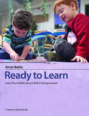Ready to Learn: Using Play to Build Literacy Skills in Young Learners (Paperback)